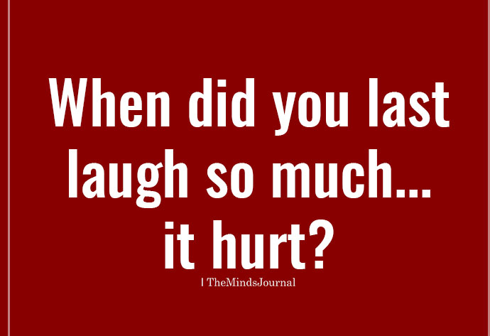 when-did-you-last-laugh-so-much..it-hurt